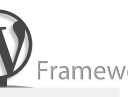 ¿Que es un framework para WordPress y que ventajas tiene?